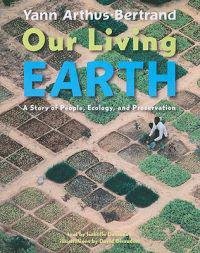 Our Living Earth: A Story of People, Ecology, and Preservation