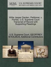 Willie Jasper Darden, Petitioner, V. Florida. U.S. Supreme Court Transcript of Record with Supporting Pleadings