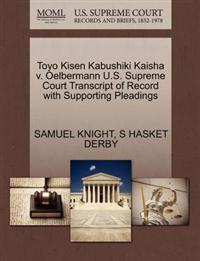 Toyo Kisen Kabushiki Kaisha V. Oelbermann U.S. Supreme Court Transcript of Record with Supporting Pleadings