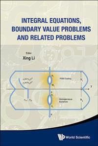 Integral Equations, Boundary Value Problems and Related Problems