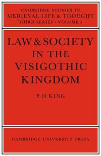 Law and Society in the Visigothic Kingdom