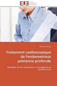Traitement Coelioscopique de l'Endometriose Pelvienne Profonde
