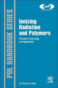 Ionizing Radiation and Polymers