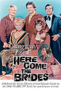 Gangway, Lord, the Here Come the Brides Book