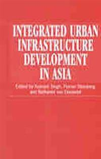 Integrated Urban Infrastructure Development in Asia