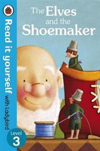 Elves and the shoemaker - read it yourself with ladybird - level 3