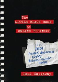 The Little Black Book of Online Business: 1001 Insider Resources Every Busi