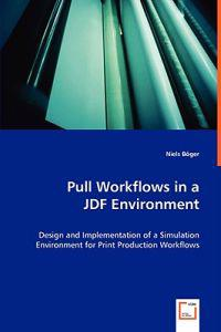 Pull Workflows in a Jdf Environment