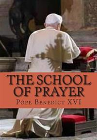 The School of Prayer: General Audience Talks on Christian Prayer