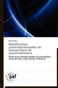 Modifications Posttraductionnelles de Transporteurs de Neuromediateurs