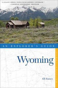 Explorer's Guide Wyoming