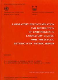 Laboratory Decontamination and Destruction of Carcinogens in Laboratory Wastes