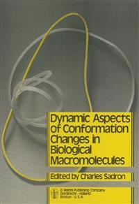 Dynamic Aspects of Conformation Changes in Biological Macromolecules: Proceedings of the 23rd Annual Meeting of the Societe de Chimie Physique Orleans