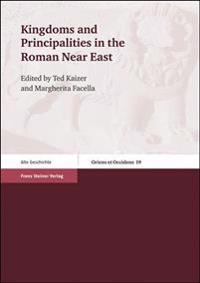 Kingdoms and Principalities in the Roman Near East