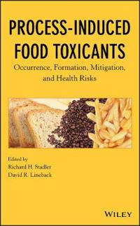 Process-Induced Food Toxicants