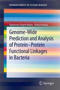 Genome-Wide Prediction and Analysis of Protein - Protein Functional Linkages in Bacteria