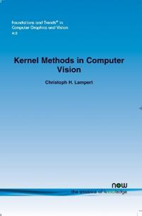Kernel Methods in Computer Vision