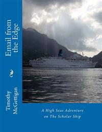 Email from the Edge: Global Dispatches from the Scholar Ship