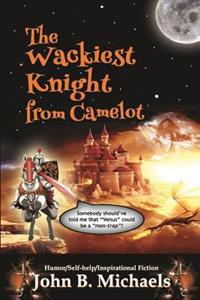 The Wackiest Knight from Camelot