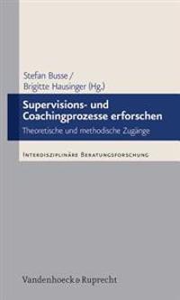 Supervisions- Und Coachingprozesse Erforschen: Theoretische Und Methodische Zugange