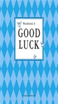 Good Luck A Workbook