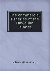 The Commercial Fisheries of the Hawaiian Islands
