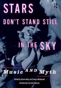 Stars Don't Stand Still in the Sky: Music and Myth