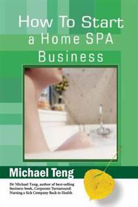 How to Start a Home Spa Business