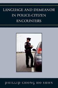Language and Demeanor in Police-Citizen Encounters