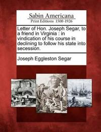 Letter of Hon. Joseph Segar, to a Friend in Virginia