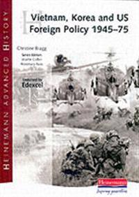 Heinemann advanced history: vietnam, korea and us foreign policy 1945-75