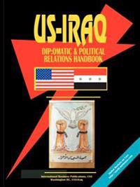 U. S.-iraq Diplomatic and Political Relations Handbook