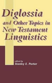 Diglossia and Other Topics in New Testament Liguistics
