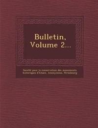 Bulletin, Volume 2...