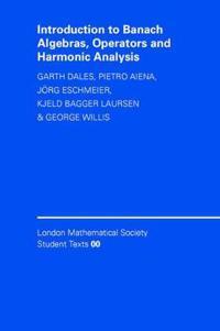 Introduction to Banach Algebras, Operators, and Harmonic Analysis