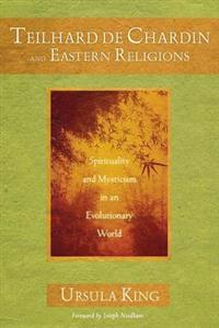 Teilhard De Chardin and Eastern Religion