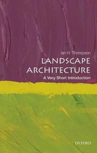 Landscape Architecture: A Very Short Introduction