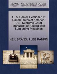C. A. Daniel, Petitioner, V. United States of America. U.S. Supreme Court Transcript of Record with Supporting Pleadings