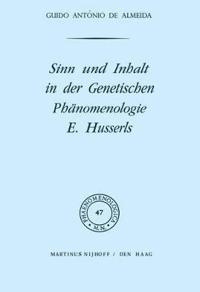 Sinn Und Inhalt in Der Genetischen Phanomenologie E. Husserls