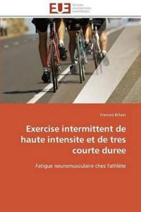 Exercise Intermittent de Haute Intensite Et de Tres Courte Duree