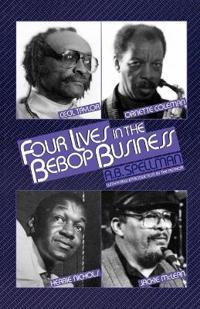 4 Lives in the Bebop Business