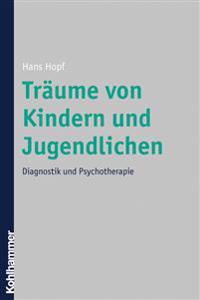Traume Von Kindern Und Jugendlichen: Diagnostik Und Psychotherapie