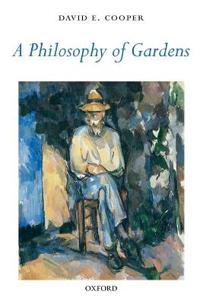 A Philosophy of Gardens