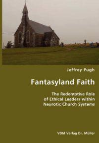 Fantasyland Faith- The Redemptive Role of Ethical Lectors within Neurotic Church Systems