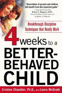 Four Weeks to a Better-Behaved Child