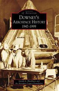 Downey's Aerospace History: 1947-1999