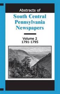 Abstracts of South Central Pennsylvania Newspapers, 1791-1795