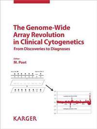 The Genome-Wide Array Revolution in Clinical Cytogenetics