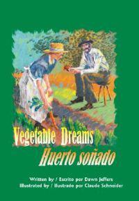Vegetable Dreams: Huerto Sonado