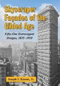 Skyscraper Facades of the Gilded Age
